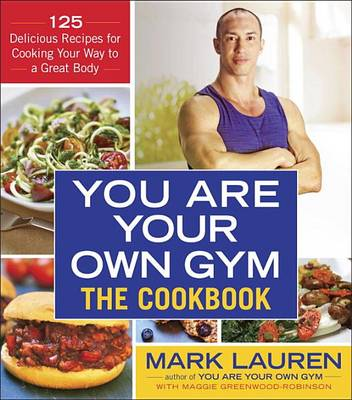 You Are Your Own Gym: The Cookbook by Mark Lauren