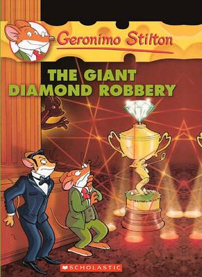The Giant Diamond Robbery by Geronimo Stilton