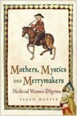 Mothers, Mystics and Merrymakers book