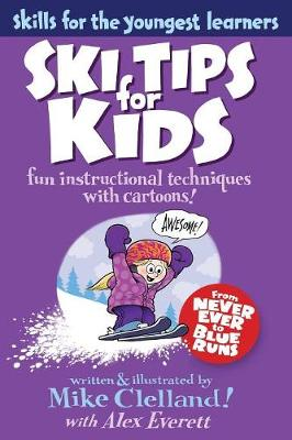 Ski Tips for Kids by Mike Clelland