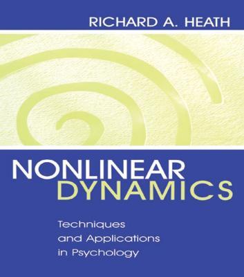 Nonlinear Dynamics by Richard A. Heath