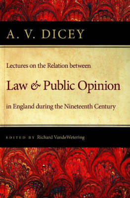 Lectures on the Relation Between Law & Public Opinion by A V Dicey