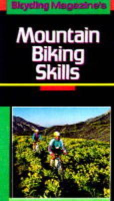 Mountain Biking Skills by Bicycling Magazine