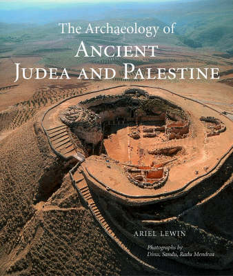 The Archaeology of Ancient Judea and Palestine by Ariel Lewin
