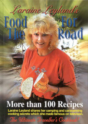 Laraine Leyland's Food for the Road by Mal Leyland