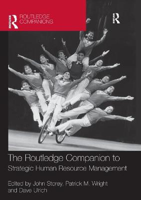 The The Routledge Companion to Strategic Human Resource Management by John Storey