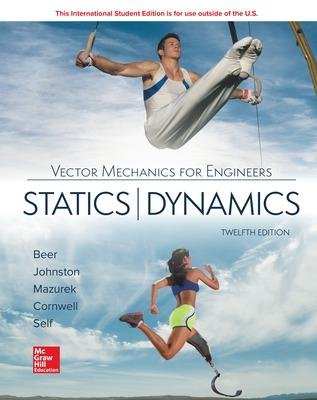 ISE Vector Mechanics for Engineers: Statics and Dynamics by Ferdinand Beer