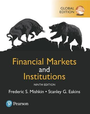 Financial Markets and Institutions, Global Edition by Frederic Mishkin