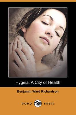 Hygeia by Benjamin Ward Richardson