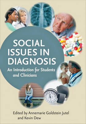 Social Issues in Diagnosis by Annemarie Goldstein Jutel
