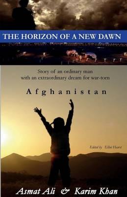 The Horizon of a New Dawn by Dr Karim Khan