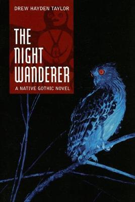 Night Wanderer by Drew Hayden Taylor