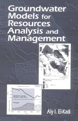 Groundwater Models for Resources Analysis and Management by Aly I. El-Kadi