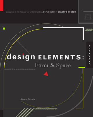 Design Elements, Form & Space by Dennis Puhalla