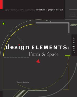 Design Elements, Form & Space by Dennis Puhalla