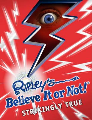 Ripley's Believe it or Not! Strikenly True by Ripley's Believe it or Not