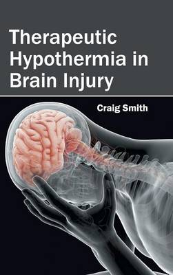 Therapeutic Hypothermia in Brain Injury by Lecturer in Philosophy Craig Smith