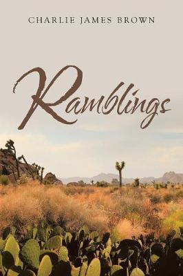 Ramblings by Charlie James Brown