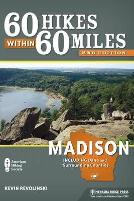60 Hikes Within 60 Miles: Madison by Kevin Revolinski