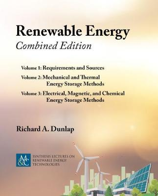 Renewable Energy: Volumes 1, 2, and 3 by Richard A. Dunlap