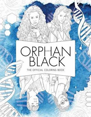 Orphan Black: The Official Coloring Book by Insight Editions