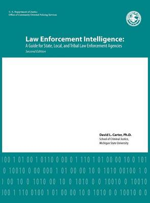 Law Enforcement Intelligence by David L. Carter