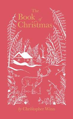 The Book of Christmas: The Hidden Stories Behind Our Festive Traditions by Christopher Winn