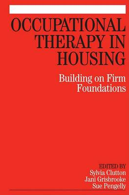 Occupational Therapy in Housing by Sylvia Clutton
