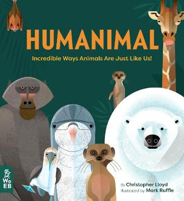 Humanimal: Incredible Ways Animals Are Just Like Us! by Christopher Lloyd