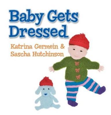 Baby Gets Dressed by Katrina Germein