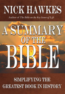 A Summary of the Bible by Nick Hawkes