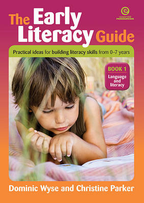 The Early Literacy Guide: Language and Literacy: Book 1: Resources by Christine Parker