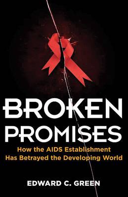 Broken Promises by Edward C Green