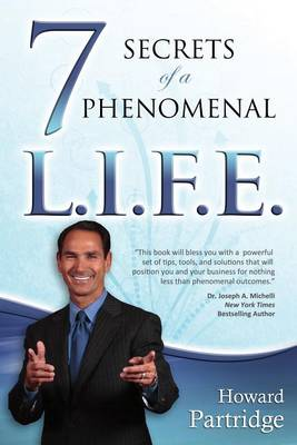 7 Secrets of a Phenomenal L.I.F.E. by Howard Partridge