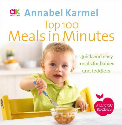 Top 100 Meals in Minutes by Annabel Karmel