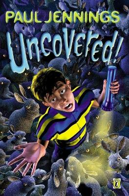 Uncovered! by Paul Jennings