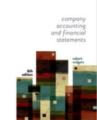 Company Accounting and Financial Statements : Australia New Zealand  Edition by Robert Rodgers