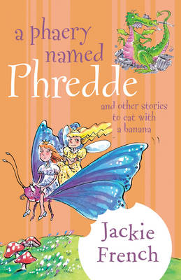 Phaery Named Phredde and Other Stories to Eat with a Banana book