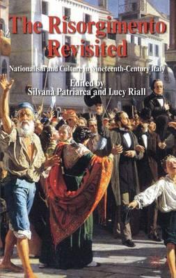 Risorgimento Revisited by Silvana Patriarca