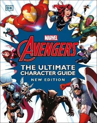 Marvel Avengers The Ultimate Character Guide New Edition book