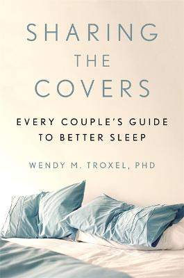 Sharing the Covers: Every Couple's Guide to Better Sleep book