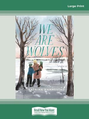 We Are Wolves by Katrina Nannestad