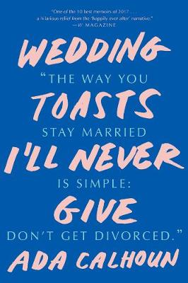 Wedding Toasts I'll Never Give book