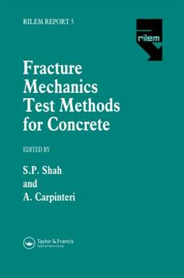 Fracture Mechanics Test Methods for Concrete by Surendra Shah