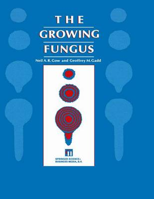 Growing Fungus by N. A. R. Gow