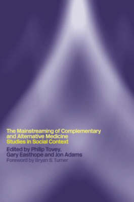 Mainstreaming Complementary and Alternative Medicine by Philip Tovey