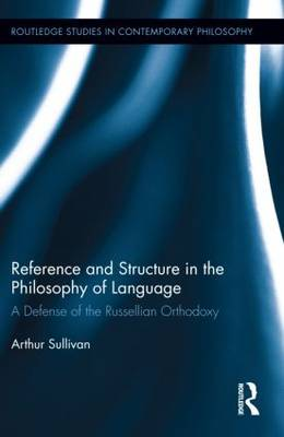 Reference and Structure in the Philosophy of Language by Arthur Sullivan