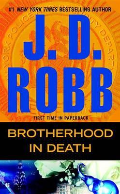 Brotherhood in Death by J D Robb