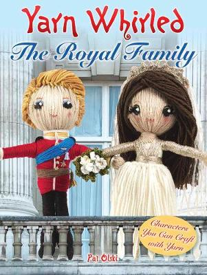 Yarn Whirled: The Royal Family by Pat Olski