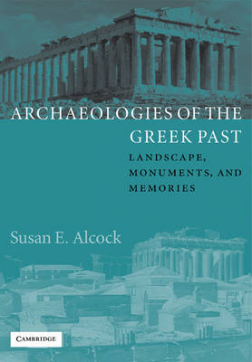 Archaeologies of the Greek Past by Susan E. Alcock